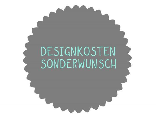 Designkosten Sonderwunsch/Farbänderung